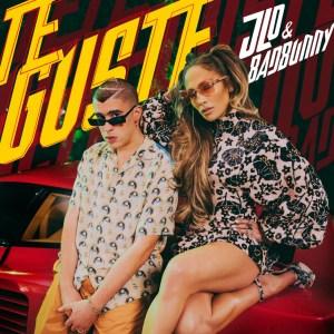 Jennifer Lopez - Te Guste ft. Bad Bunny